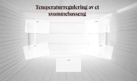 Temperaturregulering av et svømmebasseng