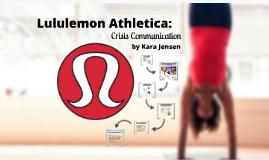 Lululemon Athletica Crisis Communication