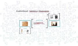 Audiovisual - história, linguagem