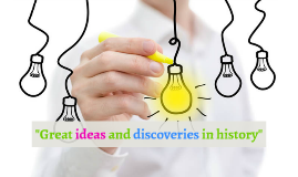 Great ideas and discoveries in history