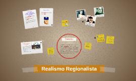 Copy of Realismo Regionalista
