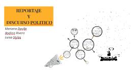 REPORTAJE Y DISCURSO POLITICO