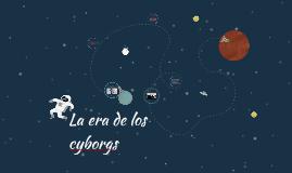 La era de los cyborgs