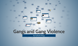 Gangs and Gang Violence