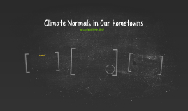 Climate Normals in Our Hometowns