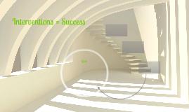 Interventions = Success