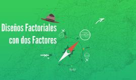 Diseños Factoriales con dos Factores