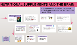 NUTRITIONAL SUPPLEMENTS AND THE BRAIN