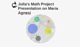 Julia's Math Project Presentation on Maria Agnesi