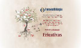 Copy of Fricativas - Fonoaudiologia UFCSPA