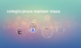 colegio:jesus mariaor maza