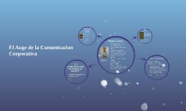 Copy of El Auge de la Comunicacion Corporativa