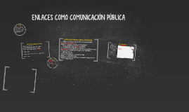 ENLACES COMO COMUNICACIÓN PÚBLICA