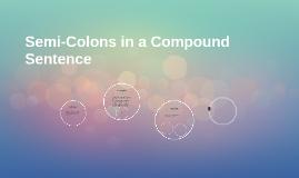 Copy of Semi-Colon in a Compound Sentence