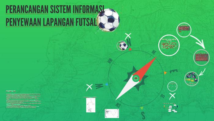 Perancangan Sistem Informasi Penyewaan Lapangan Futsal By