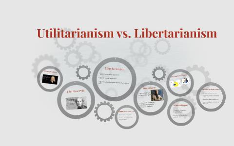 utilitarianism vs libertarianism
