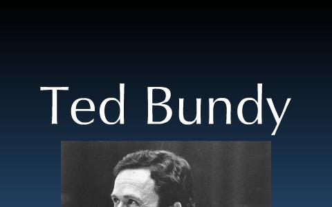 Ted Bundy by Kim G on Prezi