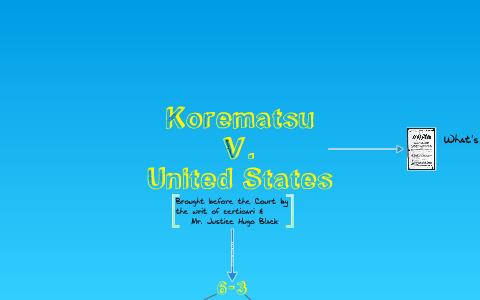 Korematsu V. United States by Amy Place on Prezi