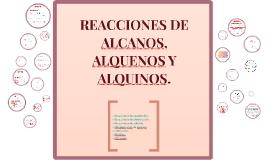 Reacciones De Alcanos Alquenos Y Alquinos By Sharon Ramirez