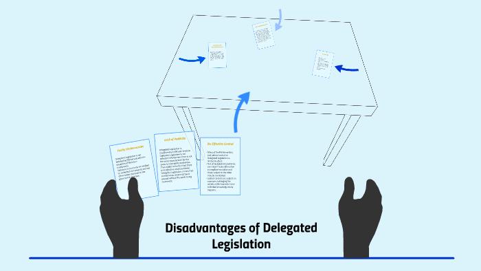 disadvantages of delegated legislation