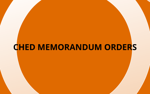 2011 CHED Memorandum Orders by Franz Jake David on Prezi