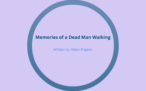 Memories of a dead man walking essay essay on use of internet in education