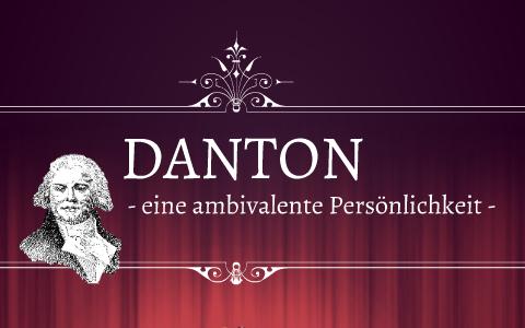 DANTON- eine ambivalente Persönlichkeit by Jasmin Seitz on ...