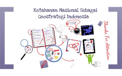Ketahanan Nasional Sebagai Geostrategi Indonesia by Yiz