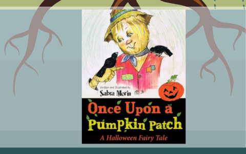 Once Upon A Pumpkin Patch - A Halloween Fairy Tale