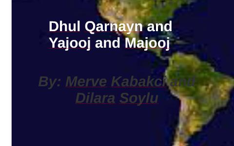 Dhul Qarnayn and Yajooj and Majooj by Dilara Soylu on Prezi