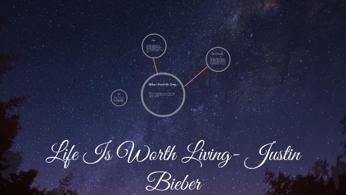 Life Is Worth Living Justin Bieber By Kaiya Lynch On Prezi