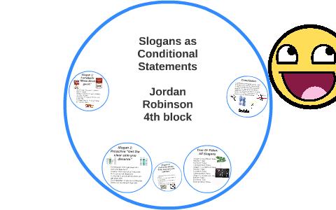 Slogans as Conditional Statements by jordan robinson on Prezi