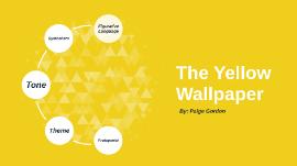 The Yellow Wallpaper By Paige Gordon