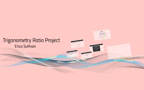 Trigonometry Ratio Project by Erica Sullivan on Prezi