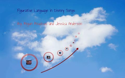 Figurative Language in Disney songs by megan meadows on Prezi