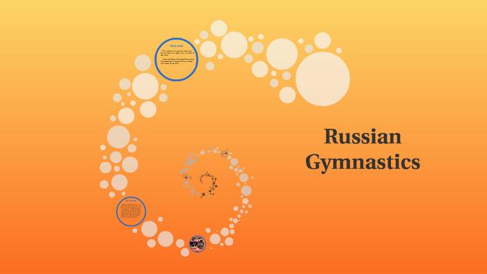 Russian Gymnastics by Myah Neumiller on Prezi