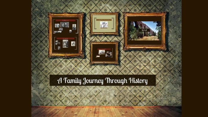 A Family Journey Through History By Yahav Barnea On Prezi