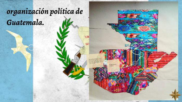 Organizacion Politica De Guatemala By Yari Lisseth Sequeira