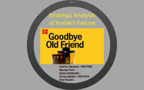 Strategic Analysis of Kodak's Failure by Parisa Maleki on Prezi