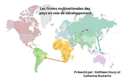 9eb6ddfa1268d Les firmes multinationales dans les pays en voie de développement by  catherine rochette on Prezi