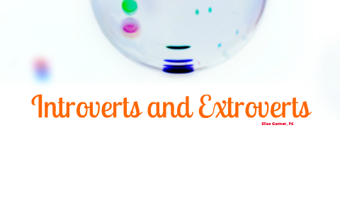 introverts and extroverts by Elise Garner on Prezi