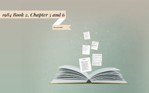 1984 Book 2 Chapter 5 And 6 By Hannah Miller On Prezi