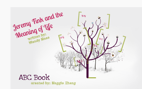 Jeremy Fink and the Meaning of Life ABC Book by Maggie Zheng on Prezi