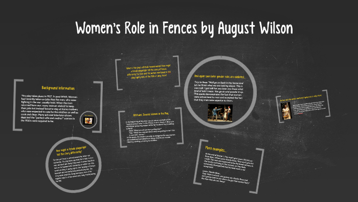 Women's Role in Fences by August Wilson by alicia megnath on Prezi