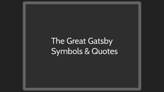 The Great Gatsby Symbols Amp Quotes By Justice Stevens On Prezi