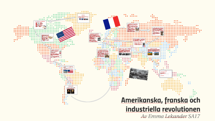 Amerikanska Franska Och Industriella Revolutionen By Emma Lekander