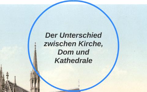 Unterschied Dom Und Kirche