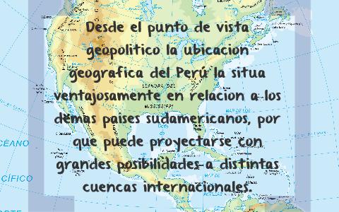 Situacion Geografica Del Peru En Contexto Geopolitico Americ By Fernando Calderon
