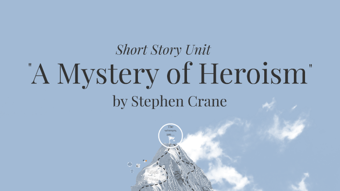 a mystery of heroism analysis
