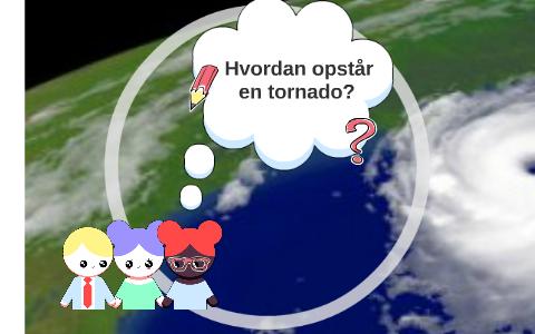 hvordan opstår en tornado